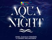 Aqua Night a Napfényfürdőben