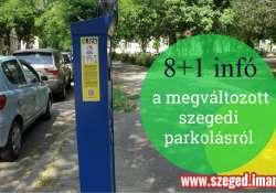 8+1 infó a megváltozott szegedi parkolásról