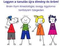Brain Gym Kineziológia, avagy Agytorna tanfolyam indul Szegeden, hogy a tanulás újra élményt és örömet jelenthessen