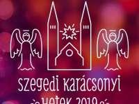 Szegedi Karácsonyi Hetek 2019