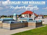 Mini Hungary Park Mórahalom - Kicsiben a legnagyobb